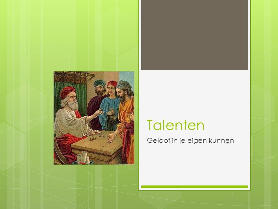 Talenten Geloof in je eigen kunnen