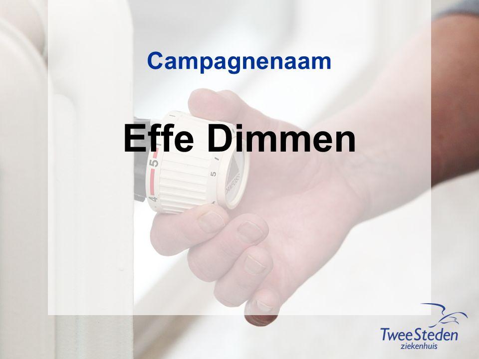 Campagnenaam Effe Dimmen
