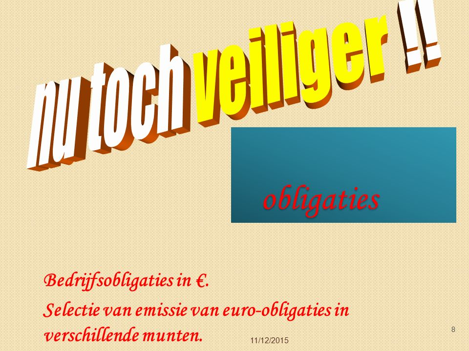 obligaties 11/12/2015 8 Bedrijfsobligaties in €.