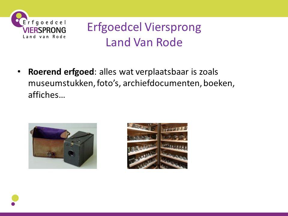 Erfgoedcel Viersprong Land Van Rode Roerend erfgoed: alles wat verplaatsbaar is zoals museumstukken, foto's, archiefdocumenten, boeken, affiches…