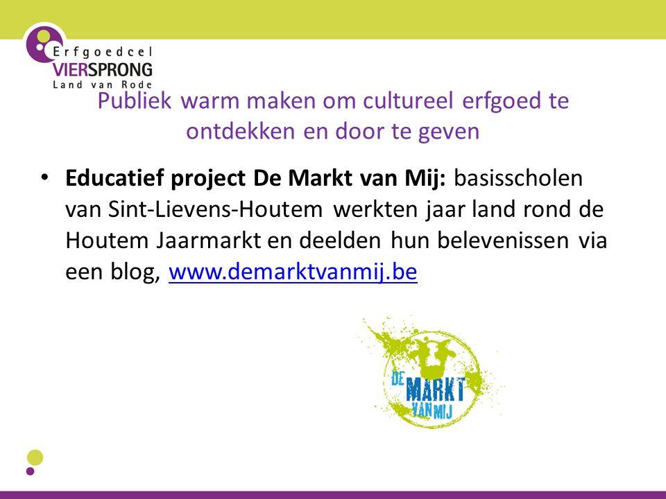 Publiek warm maken om cultureel erfgoed te ontdekken en door te geven Educatief project De Markt van Mij: basisscholen van Sint-Lievens-Houtem werkten