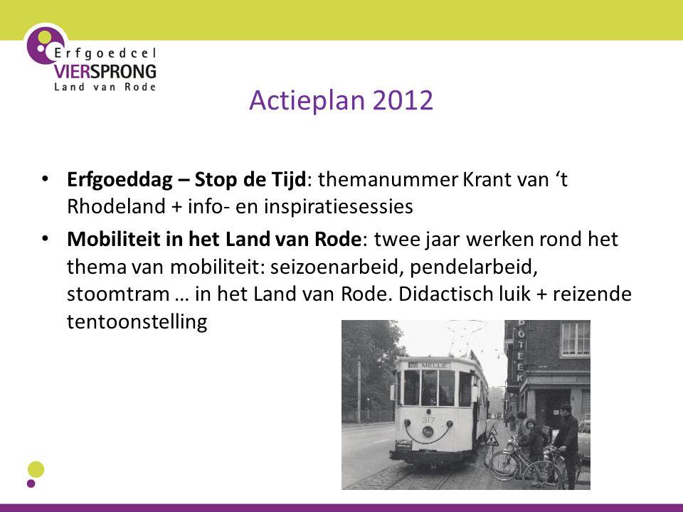 Actieplan 2012 Erfgoeddag – Stop de Tijd: themanummer Krant van 't Rhodeland + info- en inspiratiesessies Mobiliteit in het Land van Rode: twee jaar w