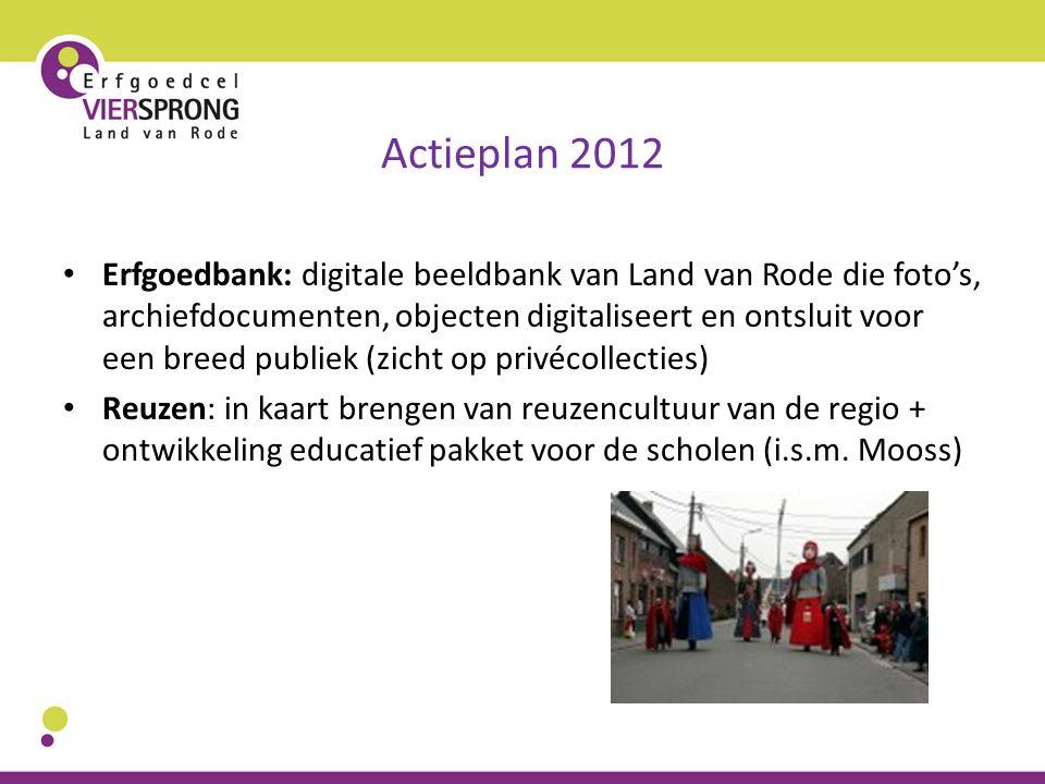 Actieplan 2012 Erfgoedbank: digitale beeldbank van Land van Rode die foto's, archiefdocumenten, objecten digitaliseert en ontsluit voor een breed publ