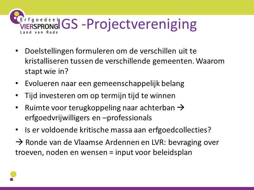 IGS -Projectvereniging Doelstellingen formuleren om de verschillen uit te kristalliseren tussen de verschillende gemeenten. Waarom stapt wie in? Evolu