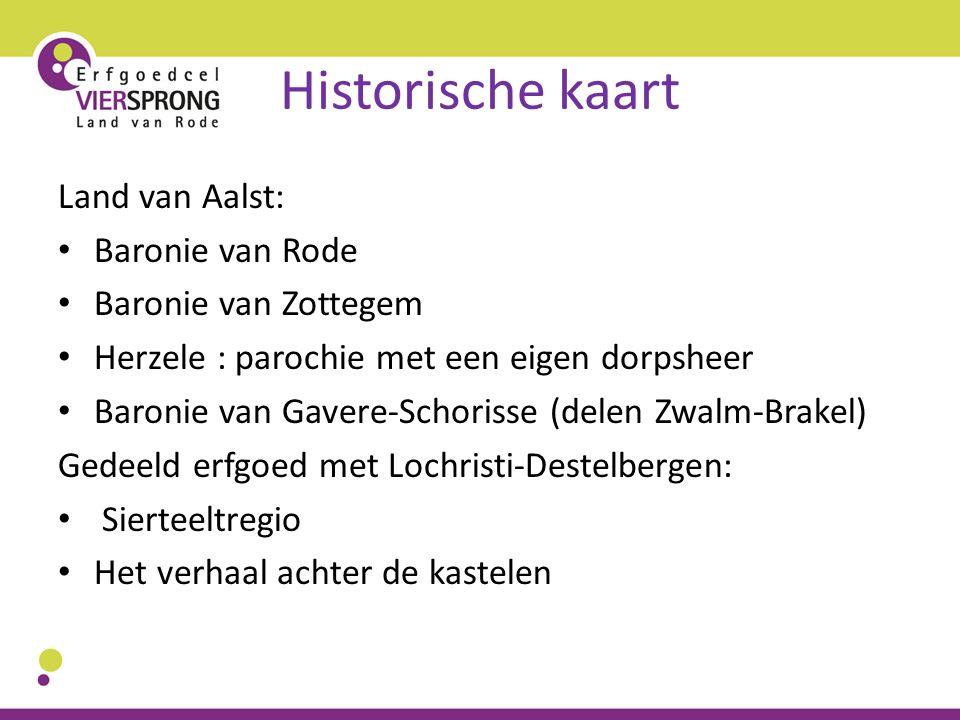 Historische kaart Land van Aalst: Baronie van Rode Baronie van Zottegem Herzele : parochie met een eigen dorpsheer Baronie van Gavere-Schorisse (delen