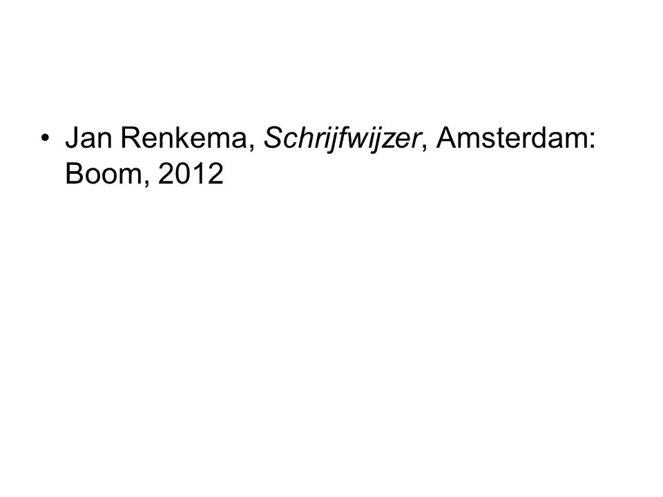 Jan Renkema, Schrijfwijzer, Amsterdam: Boom, 2012