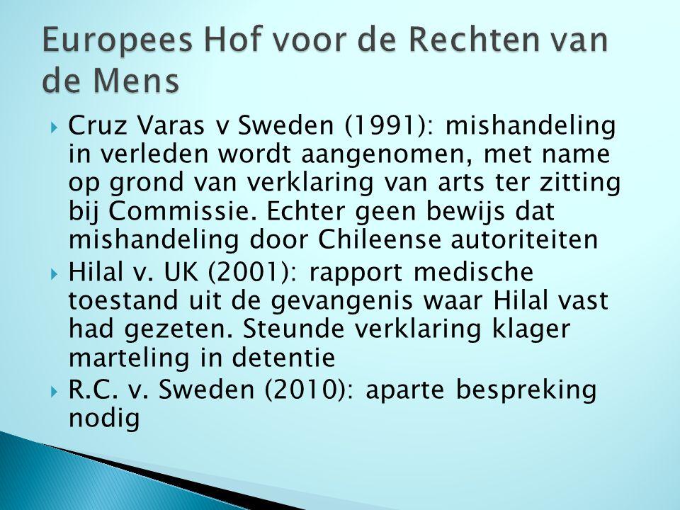  Cruz Varas v Sweden (1991): mishandeling in verleden wordt aangenomen, met name op grond van verklaring van arts ter zitting bij Commissie.