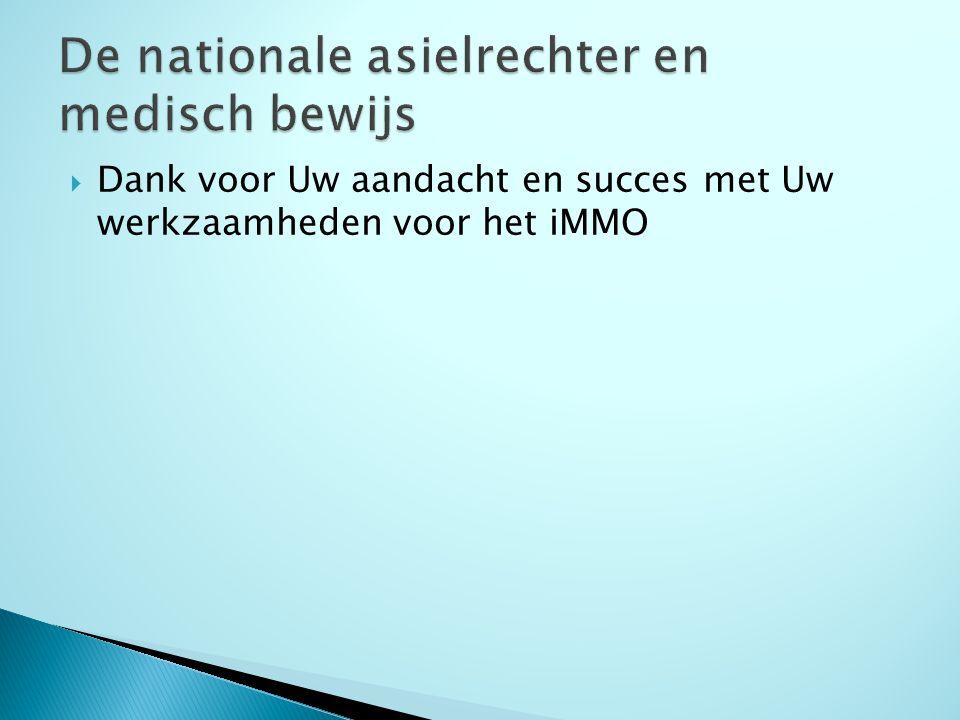  Dank voor Uw aandacht en succes met Uw werkzaamheden voor het iMMO