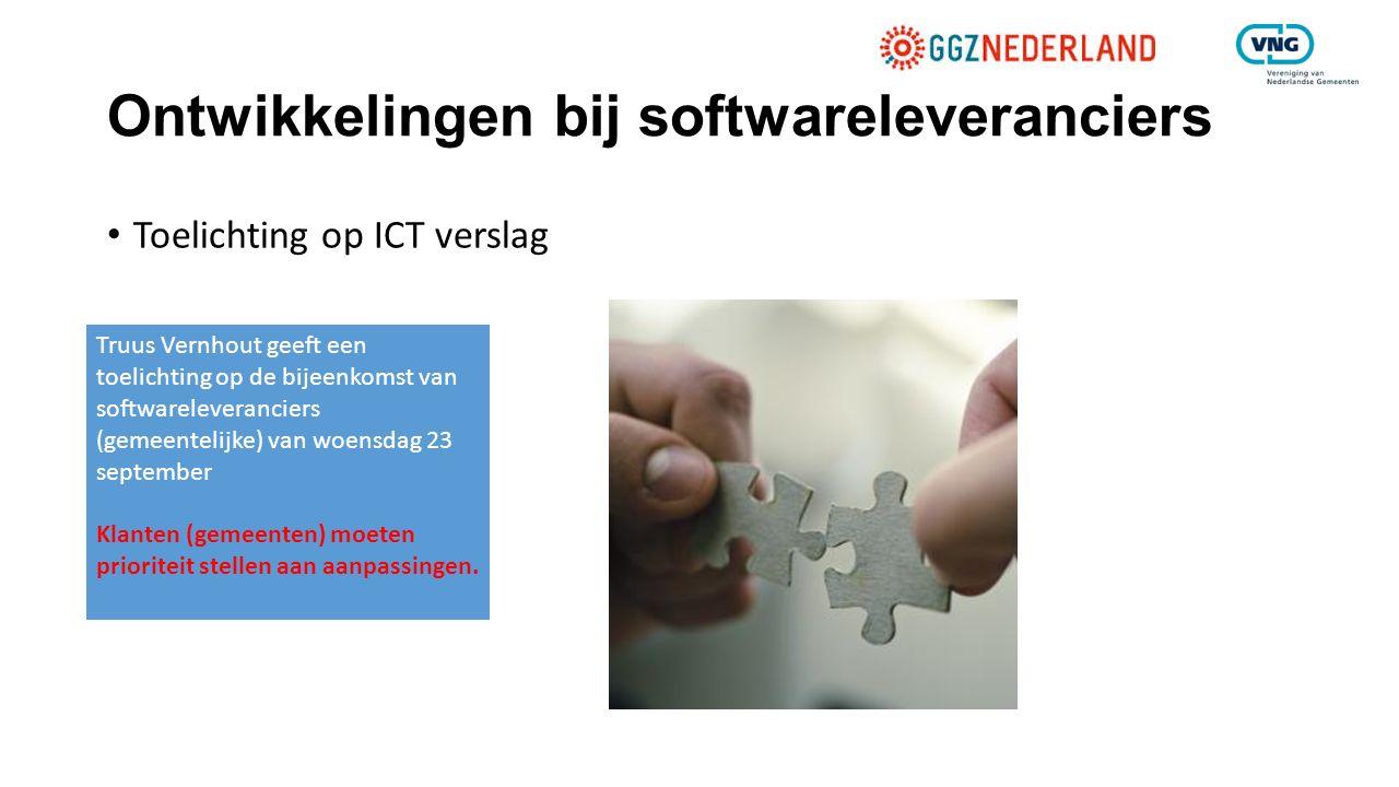 Ontwikkelingen bij softwareleveranciers Toelichting op ICT verslag Truus Vernhout geeft een toelichting op de bijeenkomst van softwareleveranciers (ge