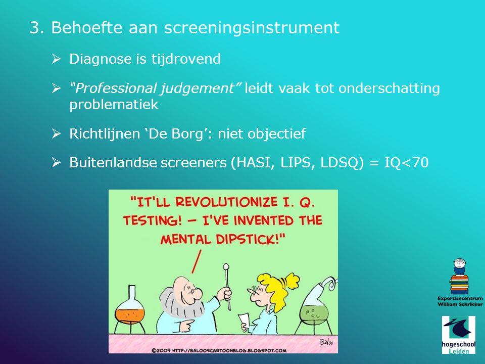 """ Diagnose is tijdrovend  """"Professional judgement"""" leidt vaak tot onderschatting problematiek  Richtlijnen 'De Borg': niet objectief  Buitenlandse"""