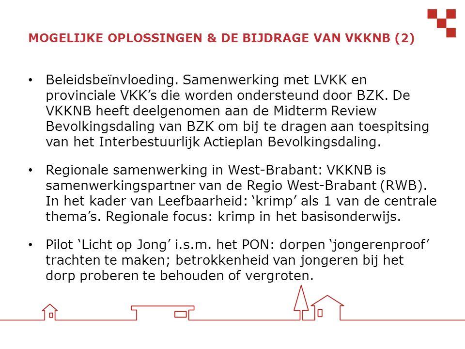MOGELIJKE OPLOSSINGEN & DE BIJDRAGE VAN VKKNB (2) Beleidsbeïnvloeding. Samenwerking met LVKK en provinciale VKK's die worden ondersteund door BZK. De