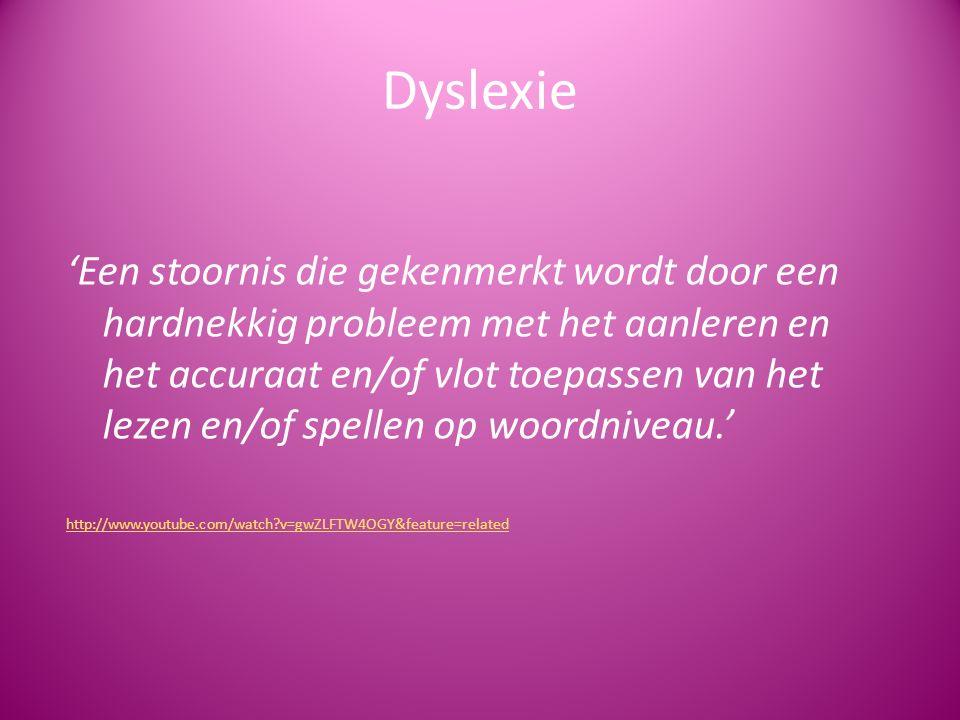 Dyslexie 'Een stoornis die gekenmerkt wordt door een hardnekkig probleem met het aanleren en het accuraat en/of vlot toepassen van het lezen en/of spellen op woordniveau.' http://www.youtube.com/watch?v=gwZLFTW4OGY&feature=related