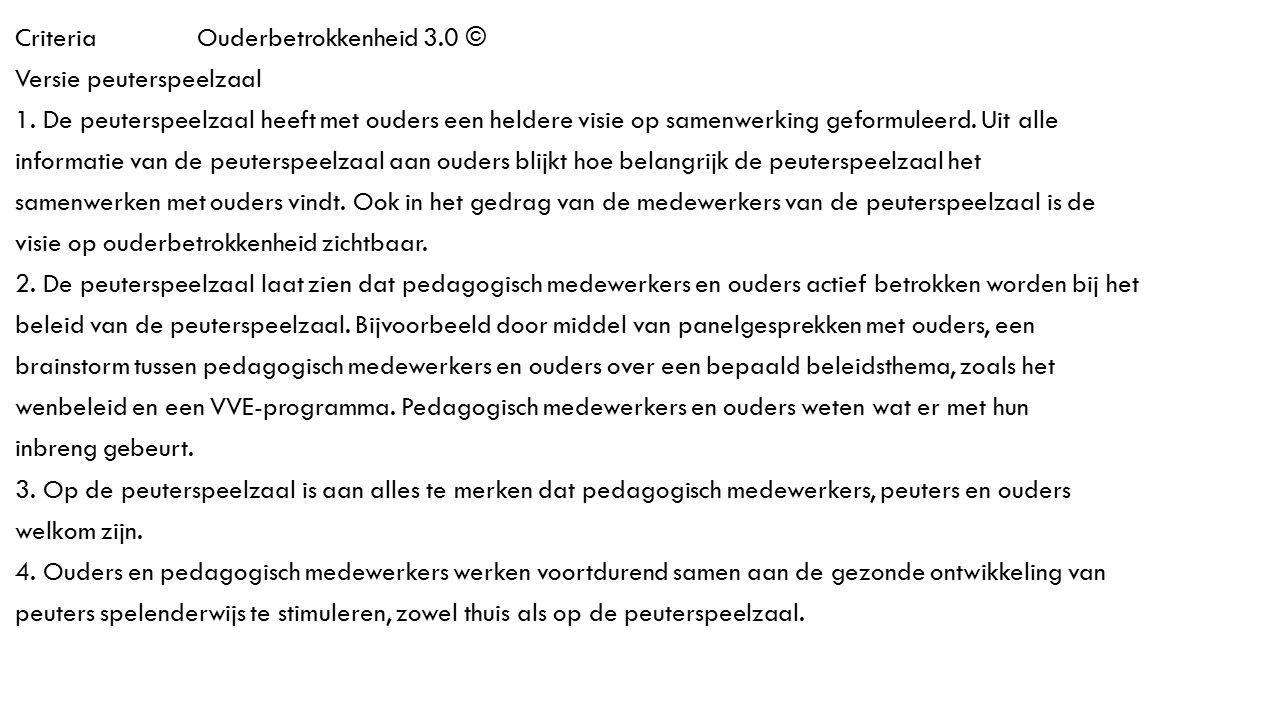 CriteriaOuderbetrokkenheid 3.0 © Versie peuterspeelzaal 1.