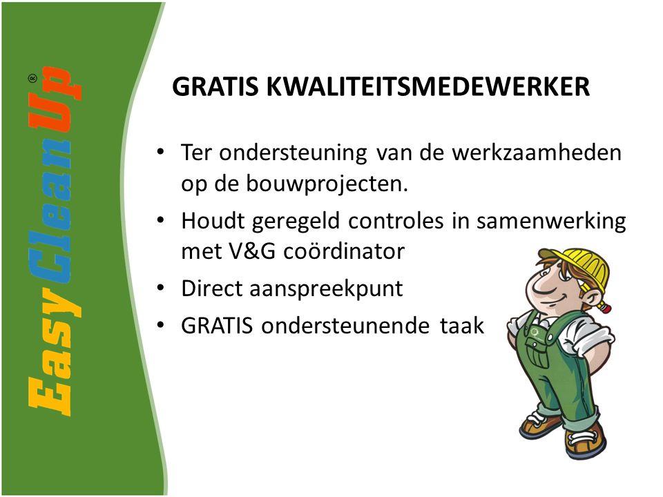 GRATIS KWALITEITSMEDEWERKER Ter ondersteuning van de werkzaamheden op de bouwprojecten.