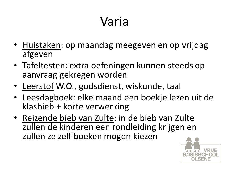 Varia Huistaken: op maandag meegeven en op vrijdag afgeven Tafeltesten: extra oefeningen kunnen steeds op aanvraag gekregen worden Leerstof W.O., gods