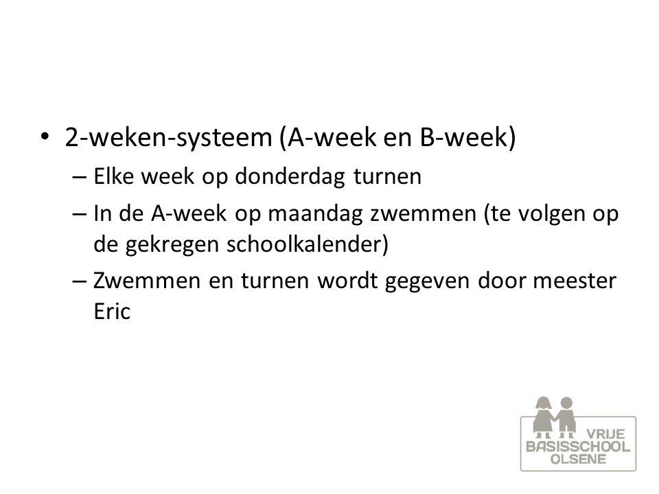 2-weken-systeem (A-week en B-week) – Elke week op donderdag turnen – In de A-week op maandag zwemmen (te volgen op de gekregen schoolkalender) – Zwemm