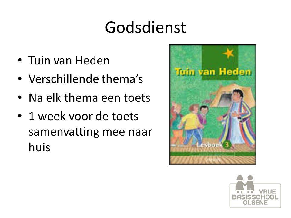 Godsdienst Tuin van Heden Verschillende thema's Na elk thema een toets 1 week voor de toets samenvatting mee naar huis