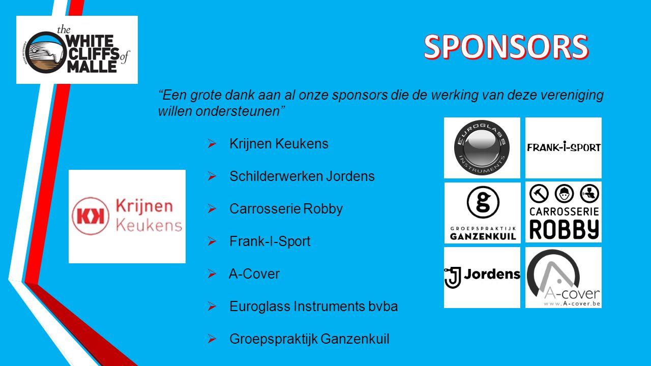 Een grote dank aan al onze sponsors die de werking van deze vereniging willen ondersteunen  Krijnen Keukens  Schilderwerken Jordens  Carrosserie Robby  Frank-I-Sport  A-Cover  Euroglass Instruments bvba  Groepspraktijk Ganzenkuil