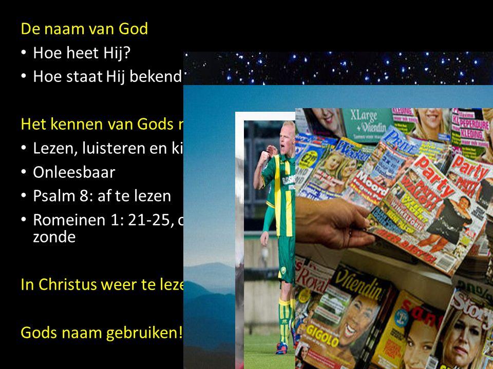 De naam van God Hoe heet Hij. Hoe staat Hij bekend.