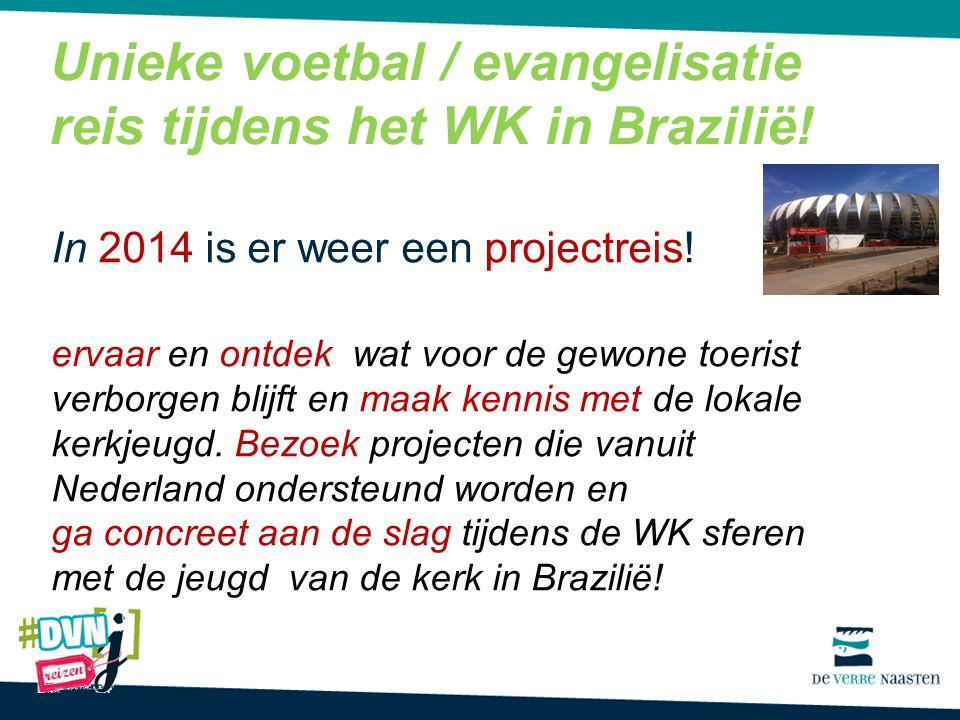Unieke voetbal / evangelisatie reis tijdens het WK in Brazilië.