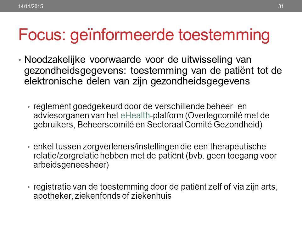 Focus: geïnformeerde toestemming Noodzakelijke voorwaarde voor de uitwisseling van gezondheidsgegevens: toestemming van de patiënt tot de elektronisch