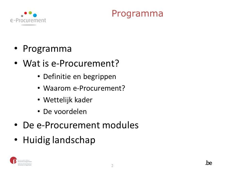Programma Wat is e-Procurement. Definitie en begrippen Waarom e-Procurement.