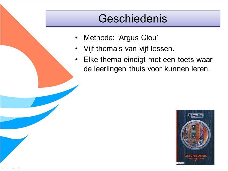 Methode: 'Argus Clou' Vijf thema's van vijf lessen. Elke thema eindigt met een toets waar de leerlingen thuis voor kunnen leren. Geschiedenis