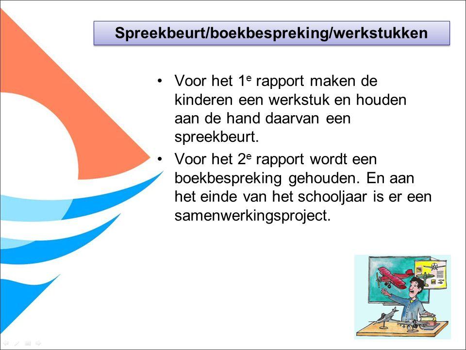Voor het 1 e rapport maken de kinderen een werkstuk en houden aan de hand daarvan een spreekbeurt. Voor het 2 e rapport wordt een boekbespreking gehou