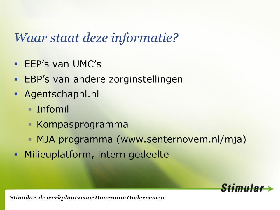 Stimular, de werkplaats voor Duurzaam Ondernemen Waar staat deze informatie.