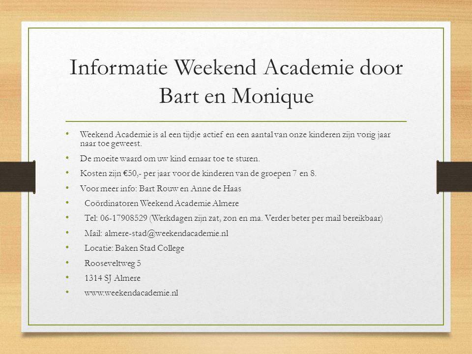 Informatie Weekend Academie door Bart en Monique Weekend Academie is al een tijdje actief en een aantal van onze kinderen zijn vorig jaar naar toe geweest.