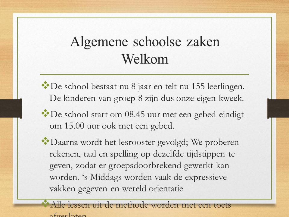 Algemene schoolse zaken Welkom  De school bestaat nu 8 jaar en telt nu 155 leerlingen.