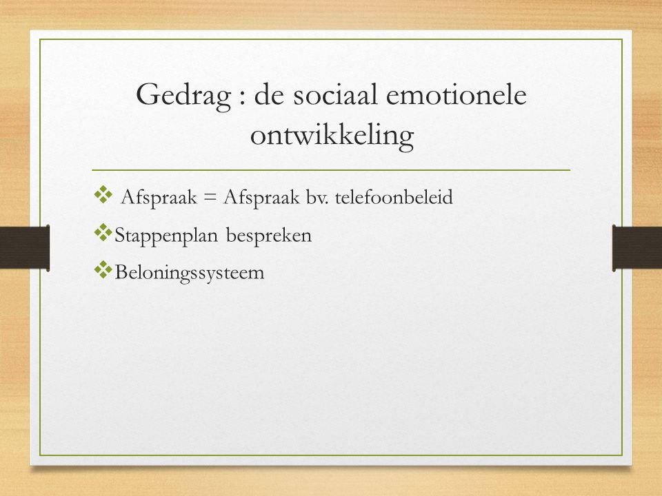 Gedrag : de sociaal emotionele ontwikkeling  Afspraak = Afspraak bv.
