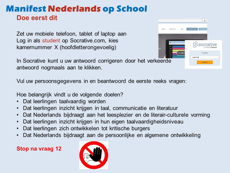 Doe eerst dit Zet uw mobiele telefoon, tablet of laptop aan Log in als student op Socrative.com, kies kamernummer X (hoofdletterongevoelig) In Socrati