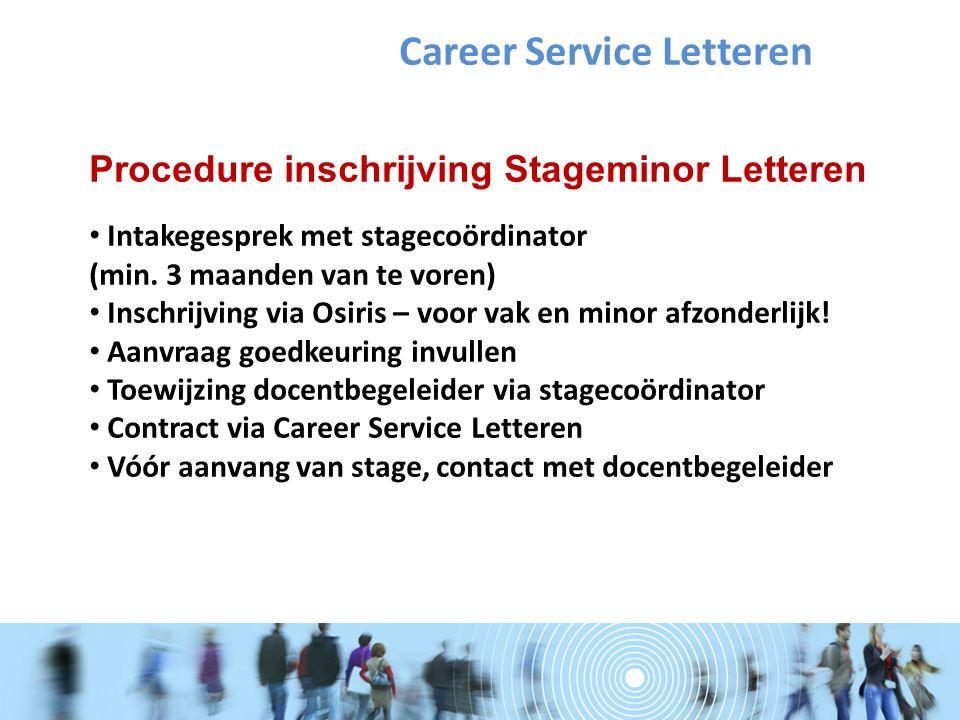 Procedure inschrijving Stageminor Letteren Intakegesprek met stagecoördinator (min.