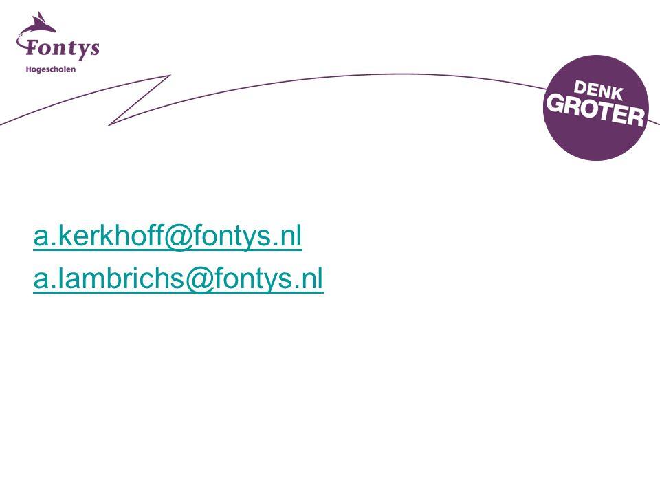 a.kerkhoff@fontys.nl a.lambrichs@fontys.nl