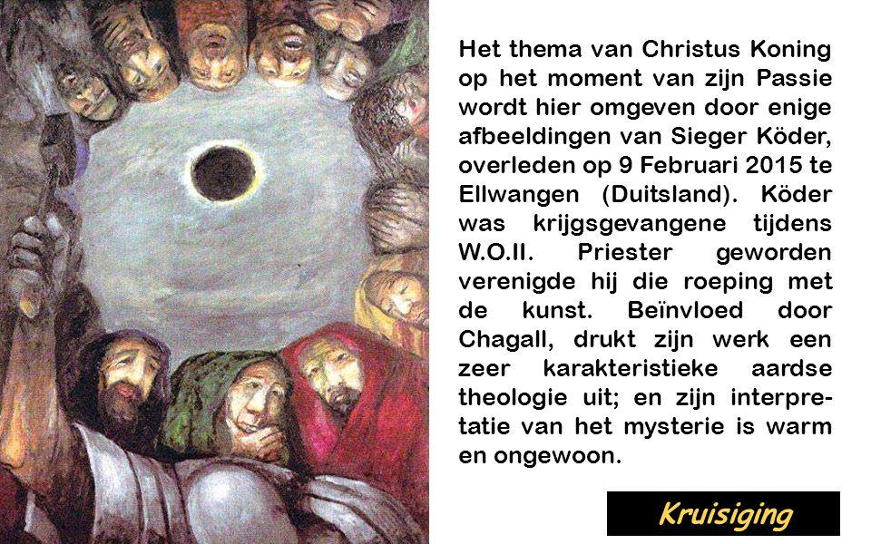 Cyclus B Onze Heer Jezus Christus, Koning van het Heelal 22 november 2015 « Kruisafneming » (Sieger Köder) Muziek: Psalm 109 (110) (H.