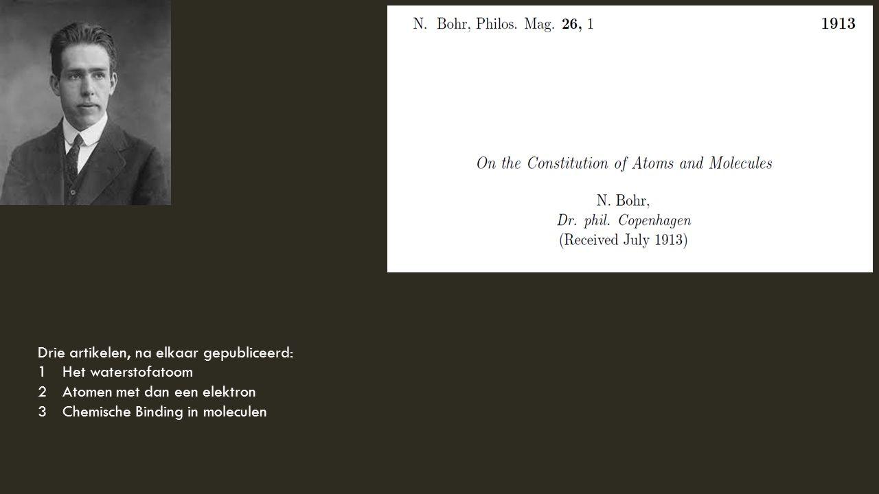 Drie artikelen, na elkaar gepubliceerd: 1Het waterstofatoom 2Atomen met dan een elektron 3Chemische Binding in moleculen
