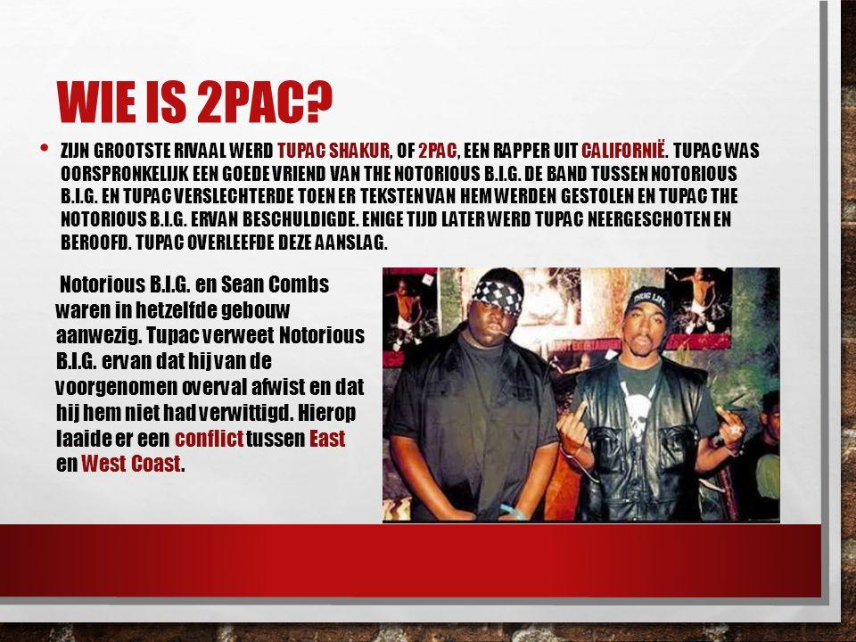 WIE IS 2PAC? ZIJN GROOTSTE RIVAAL WERD TUPAC SHAKUR, OF 2PAC, EEN RAPPER UIT CALIFORNIË. TUPAC WAS OORSPRONKELIJK EEN GOEDE VRIEND VAN THE NOTORIOUS B