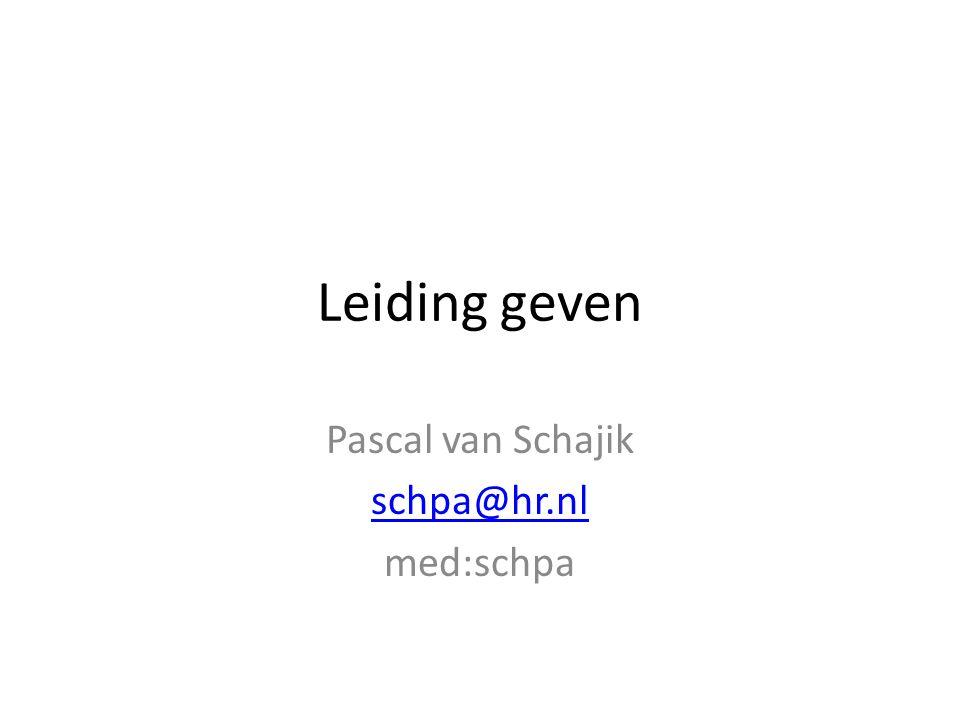 Leiding geven Pascal van Schajik schpa@hr.nl med:schpa
