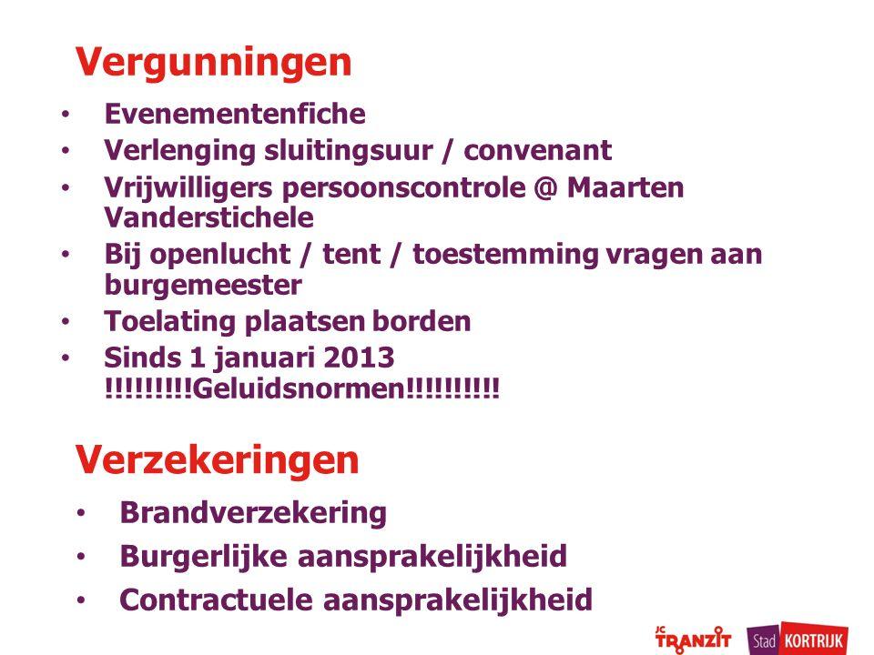 Vergunningen Evenementenfiche Verlenging sluitingsuur / convenant Vrijwilligers persoonscontrole @ Maarten Vanderstichele Bij openlucht / tent / toest