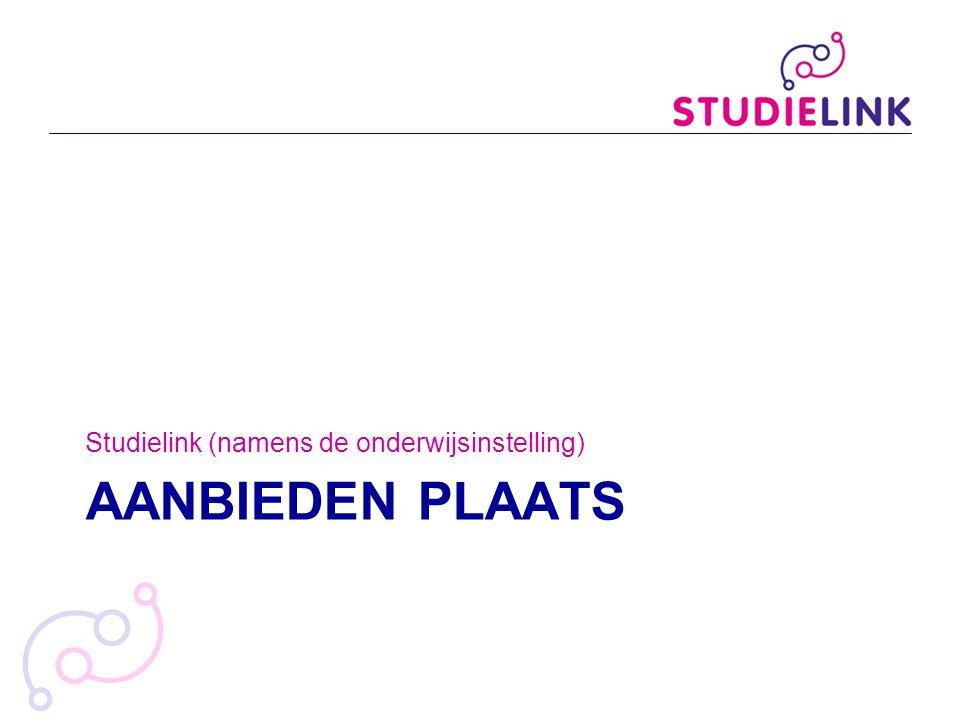 AANBIEDEN PLAATS Studielink (namens de onderwijsinstelling)