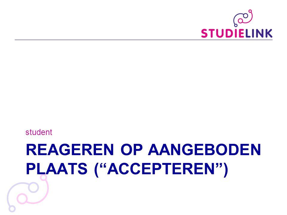 """REAGEREN OP AANGEBODEN PLAATS (""""ACCEPTEREN"""") student"""