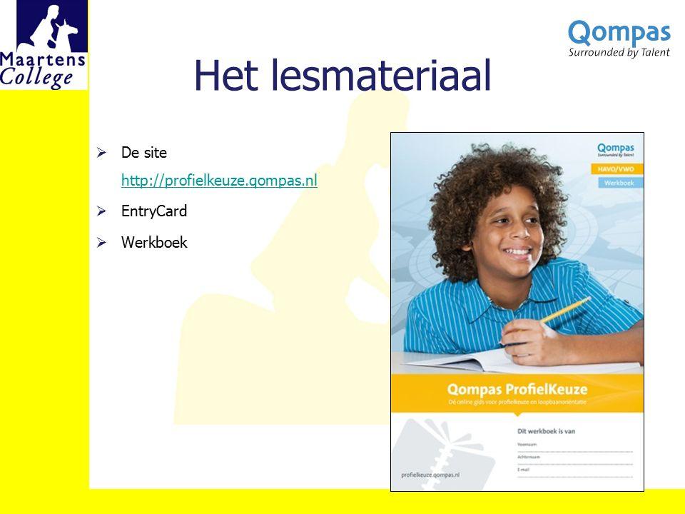 Het lesmateriaal  De site http://profielkeuze.qompas.nl http://profielkeuze.qompas.nl  EntryCard  Werkboek