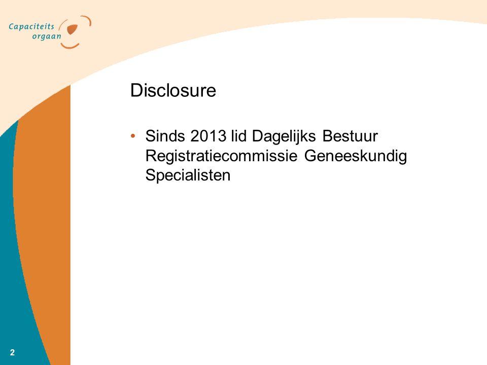 Disclosure Sinds 2013 lid Dagelijks Bestuur Registratiecommissie Geneeskundig Specialisten 2