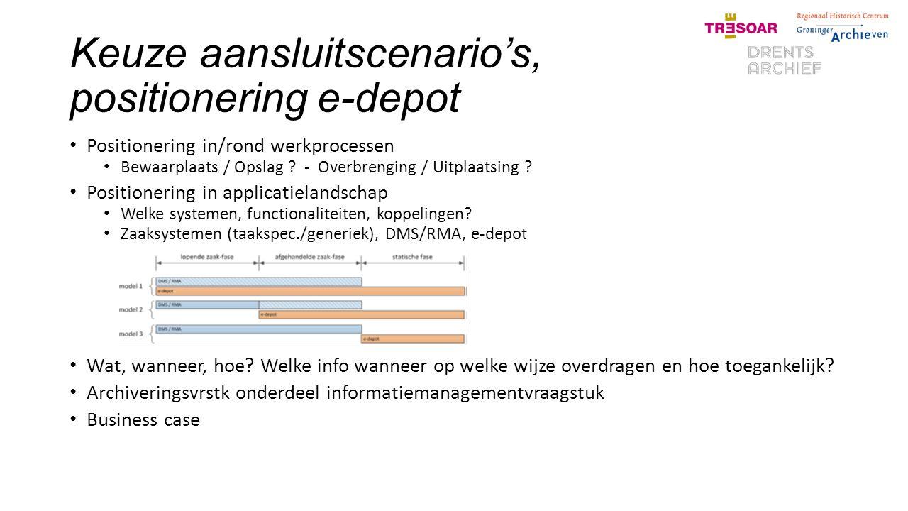 Keuze aansluitscenario's, positionering e-depot Positionering in/rond werkprocessen Bewaarplaats / Opslag .