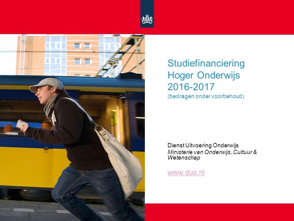 Studiefinanciering Hoger Onderwijs 2016-2017 (bedragen onder voorbehoud) Dienst Uitvoering Onderwijs Ministerie van Onderwijs, Cultuur & Wetenschap www.duo.nl