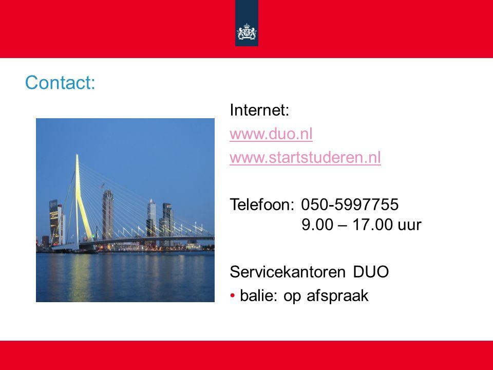 Contact: Internet: www.duo.nl www.startstuderen.nl Telefoon: 050-5997755 9.00 – 17.00 uur Servicekantoren DUO balie: op afspraak