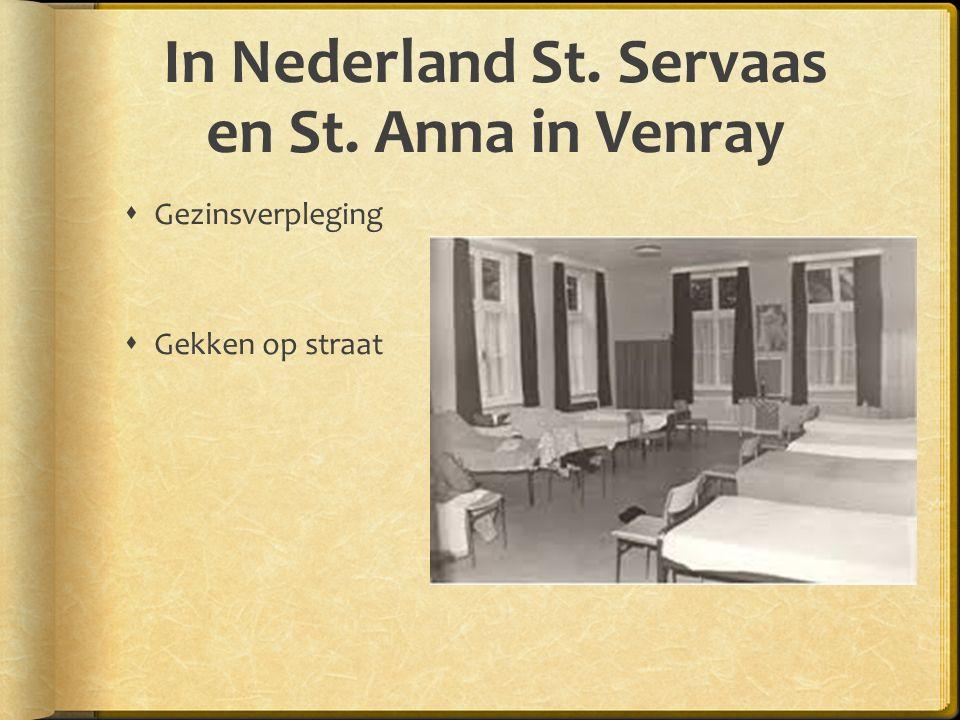 In Nederland St. Servaas en St. Anna in Venray  Gezinsverpleging  Gekken op straat