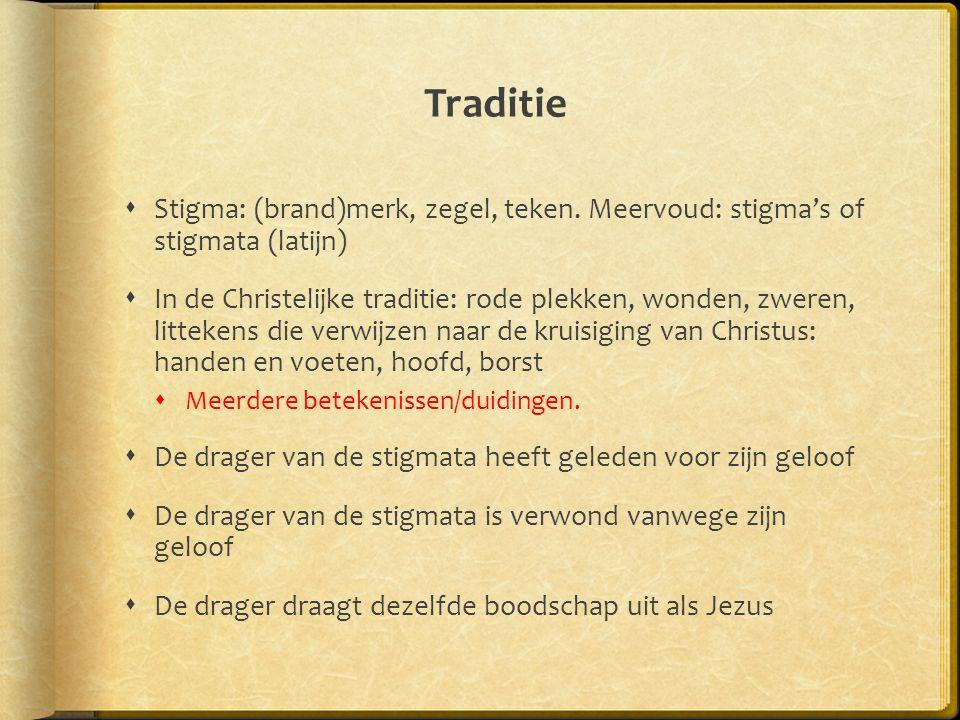 Traditie  Stigma: (brand)merk, zegel, teken.