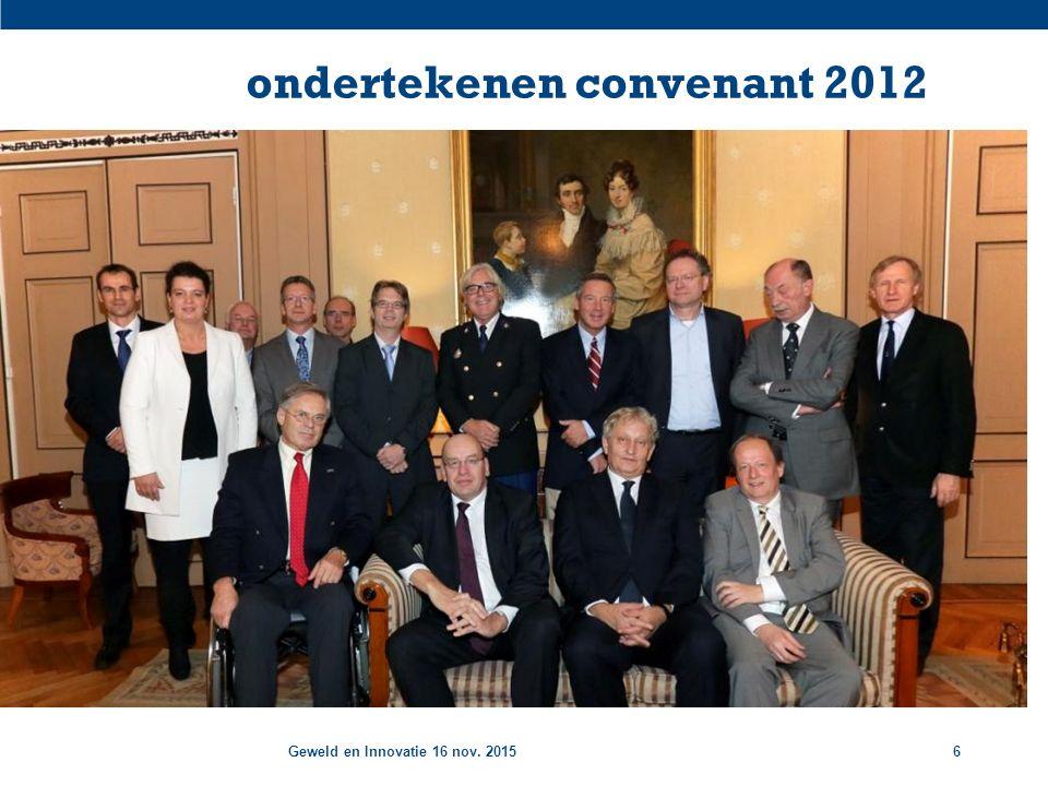 Geweld en Innovatie 16 nov. 20156 ondertekenen convenant 2012